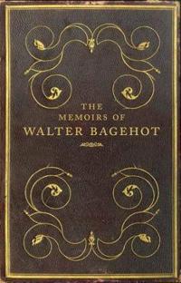 The Memoirs of Walter Bagehot
