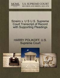 Sineiro V. U S U.S. Supreme Court Transcript of Record with Supporting Pleadings