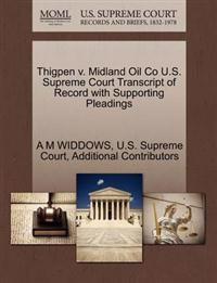 Thigpen V. Midland Oil Co U.S. Supreme Court Transcript of Record with Supporting Pleadings