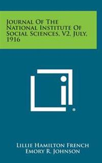 Journal of the National Institute of Social Sciences, V2, July, 1916
