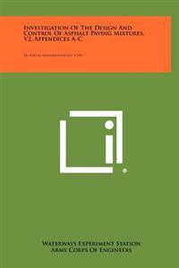 Investigation of the Design and Control of Asphalt Paving Mixtures, V2, Appendices A-C: Technical Memorandum No. 3-254