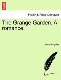 The Grange Garden. a Romance.