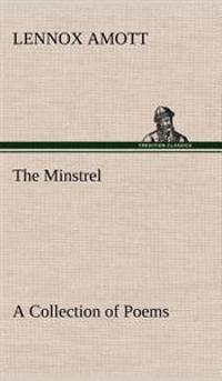 The Minstrel a Collection of Poems