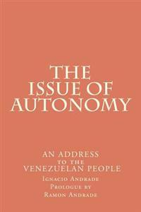 The Issue of Autonomy: An Address to the Venezuelan People