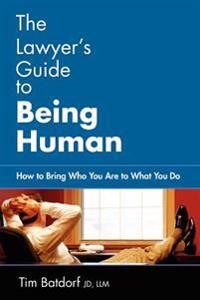 The Lawyer's Guide to Being Human