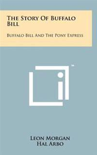 The Story of Buffalo Bill: Buffalo Bill and the Pony Express