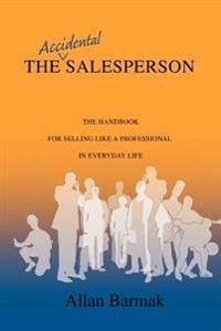 The Accidental Salesperson:the Handbook