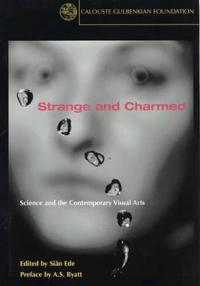 Strange and charmed - science and the contemporary visual arts