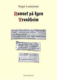 Namnet på byen Trondheim - Roger Lockertsen | Inprintwriters.org