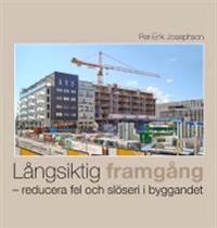 Långsiktig framgång : reducera fel och slöseri i byggandet