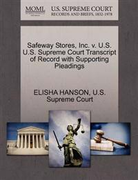 Safeway Stores, Inc. V. U.S. U.S. Supreme Court Transcript of Record with Supporting Pleadings