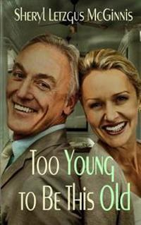 Too Young to Be This Old: Mature Anthology