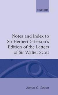 Notes & Index to Sir Herbert Grierson's Ltrs Scott