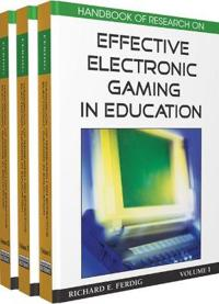 Handbook of Research on Effective Electronic Gaming in Education