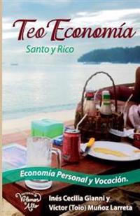 Teo Economia: Santo y Rico. Economia Personal y Vocacion
