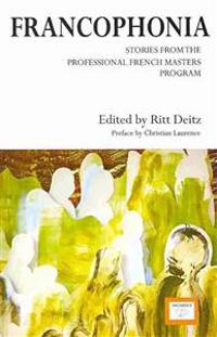 Francophonia: Stories from the Professional French Masters Program