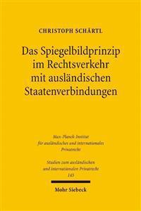 Das Spiegelbildprinzip Im Rechtsverkehr Mit Auslandischen Staatenverbindungen: Unter Besonderer Berucksichtigung Des Deutsch-Amerikanischen Rechtsverk