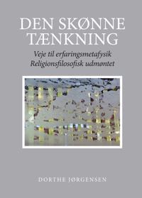 Den Skonne Taenkning: Veje Til Erfaringsmetafysik. Religionsfilosofisk Udmontet