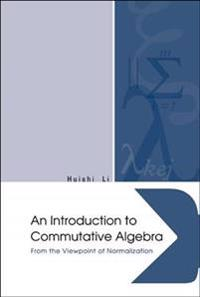 An Introduction To Commutative Algebra