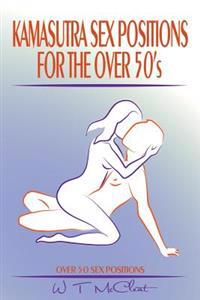 Kamasutra Sex Positions for the Over 50s: Over 50 Sex Positions