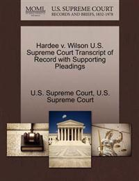 Hardee V. Wilson U.S. Supreme Court Transcript of Record with Supporting Pleadings