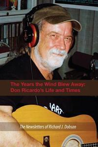 The Years the Wind Blew Away: Don Ricardo's Life and Times