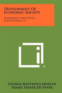 Development of Economic Society: Economics and Social Institutions, V1
