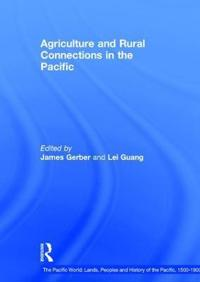 Agriculture And Rural Connections In The Pacifi, 1500-1900