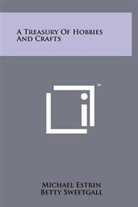 A Treasury of Hobbies and Crafts