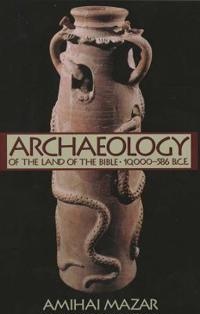 Archaeology of the Land of the Bible, Volume I