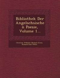 Bibliothek Der Angels Chsischen Poesie, Volume 1...