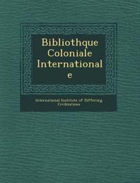 Biblioth Que Coloniale Internationale