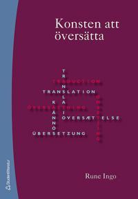 Konsten att översätta : översättandets praktik och didaktik