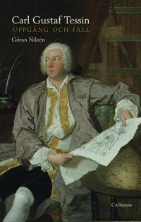 Carl Gustaf Tessin : uppgång och fall