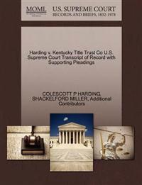Harding V. Kentucky Title Trust Co U.S. Supreme Court Transcript of Record with Supporting Pleadings