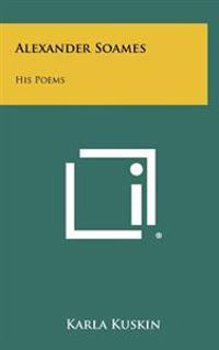 Alexander Soames: His Poems