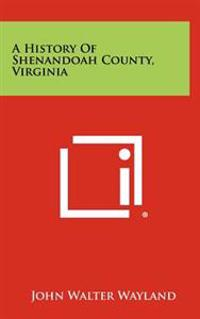A History of Shenandoah County, Virginia