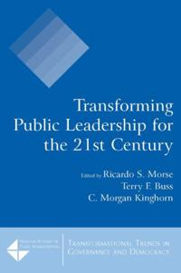 Transforming Public Leadership for the 21st Century
