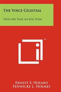The Voice Celestial: Thou Art That, an Epic Poem