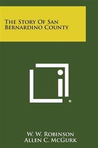 The Story of San Bernardino County