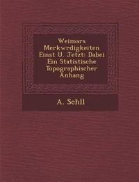 Weimars Merkw¿rdigkeiten Einst U. Jetzt: Dabei Ein Statistische Topographischer Anhang