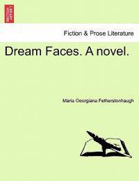 Dream Faces. a Novel.