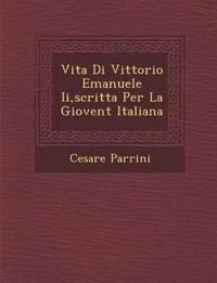 Vita Di Vittorio Emanuele Ii,scritta Per La Giovent¿ Italiana