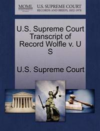 U.S. Supreme Court Transcript of Record Wolfle V. U S