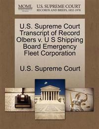 U.S. Supreme Court Transcript of Record Olbers V. U S Shipping Board Emergency Fleet Corporation