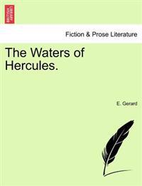 The Waters of Hercules, Volume I of III
