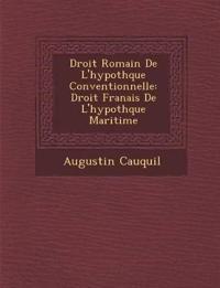 Droit Romain De L'hypoth¿que Conventionnelle: Droit Fran¿ais De L'hypoth¿que Maritime
