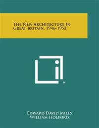 The New Architecture in Great Britain, 1946-1953