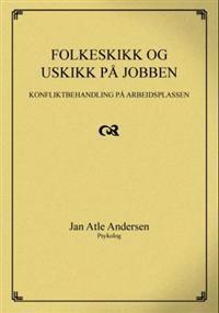 Folkeskikk og uskikk på jobben - Jan Atle Andersen pdf epub