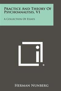 Practice and Theory of Psychoanalysis, V1: A Collection of Essays
